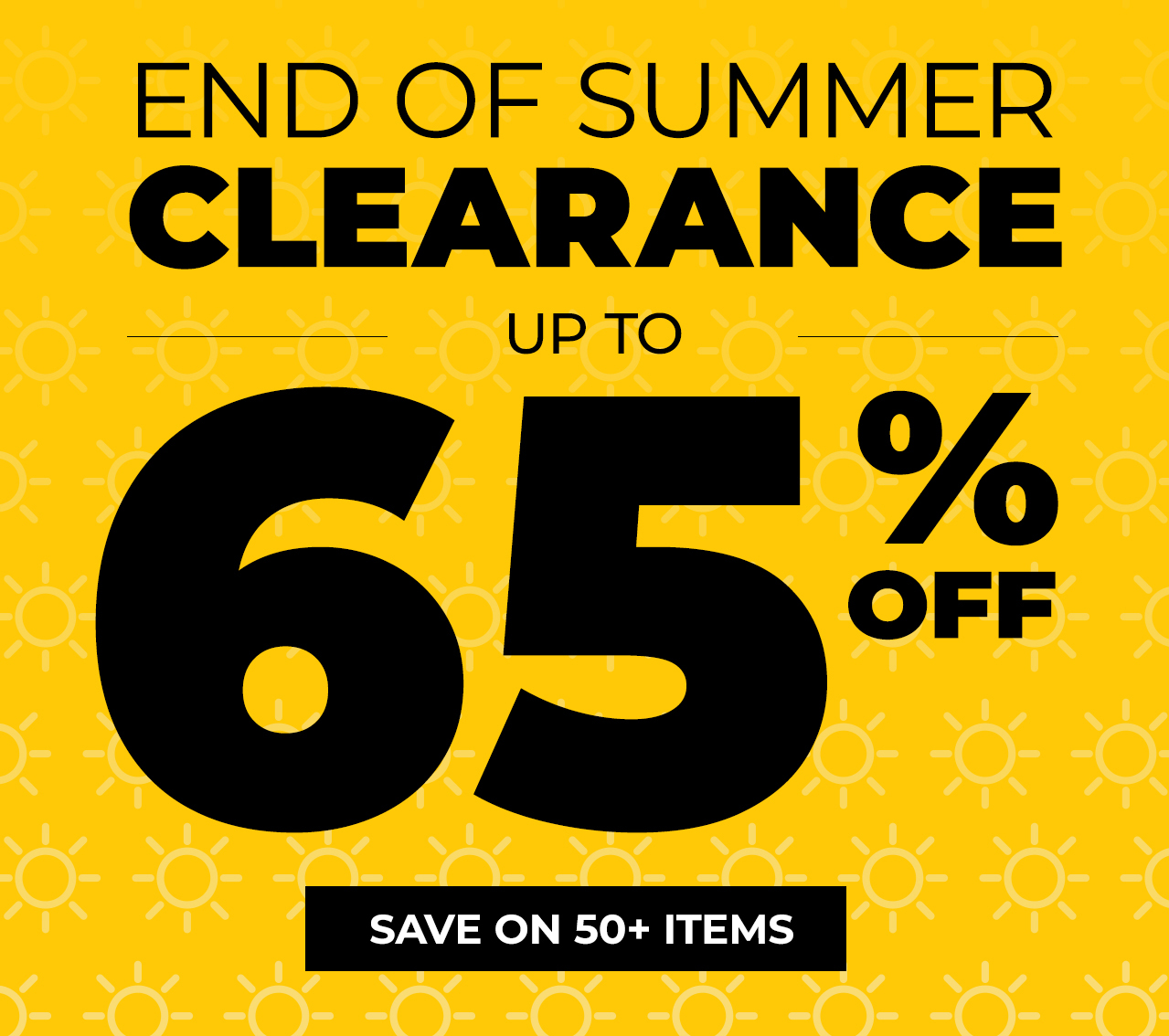 End of Summer Clearance| Up to 65% Off